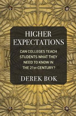 Higher Expectations: Can Colleges Teach Students What They Need to Know in the 21st Century? by Derek Bok