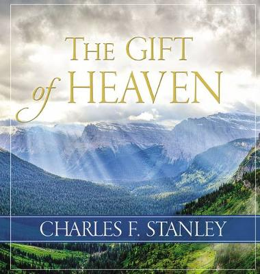 Gift of Heaven by Charles Stanley
