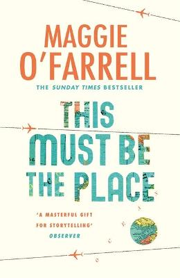 This Must Be the Place: Costa Award Shortlisted 2016 by Maggie O'Farrell