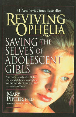 Reviving Ophelia by Mary Pipher PhD