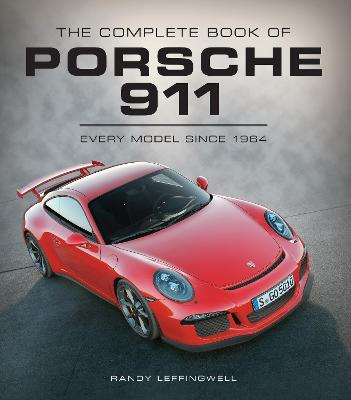 Complete Book of Porsche 911 by Randy Leffingwell