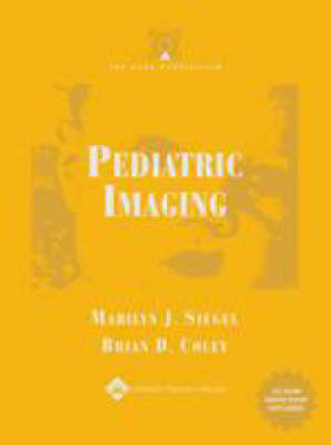 Pediatric Imaging by Marilyn J. Siegel