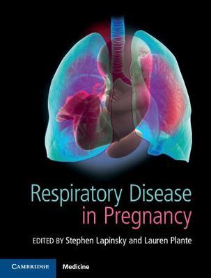 Respiratory Disease in Pregnancy by Lauren A. Plante