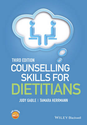 Counselling Skills for Dietitians 3E by Judy Gable