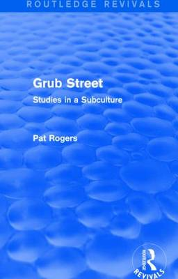 Grub Street: Studies in a Subculture by Pat Rogers