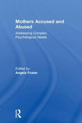 Mothers Accused and Abused: Addressing Complex Psychological Needs book
