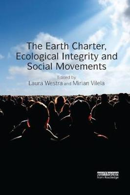 The Earth Charter, Ecological Integrity and Social Movements by Laura Westra