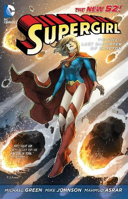 Supergirl Supergirl Volume 1: The Last Daughter of Krypton TP The Last Daughter of Krypton Vol. 1 by Michael Green