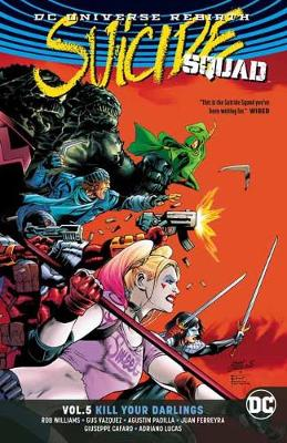 Suicide Squad Vol. 5 Kill Your Darlings by Rob Williams