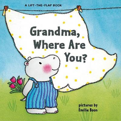 Grandma, Where are You? by Emilie Boon