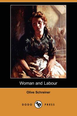 Woman and Labour (Dodo Press) by Olive Schreiner