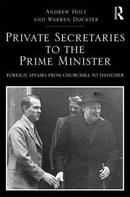 Private Secretaries to the Prime Minister book