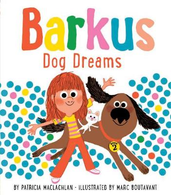 Barkus Dog Dreams by Marc Boutavant