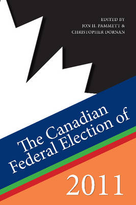 The Canadian Federal Election of 2011 by Prof. Jon H. Pammett