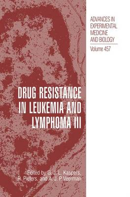Drug Resistance in Leukemia and Lymphoma III by Gertjian J. L. Kaspers