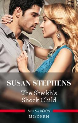 Sheikh's Shock Child by Susan Stephens