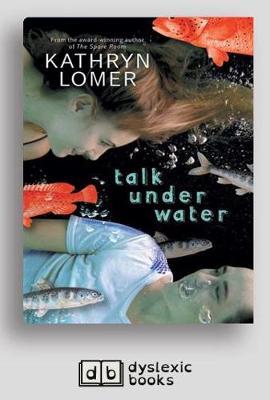 Talk Under Water by Kathryn Lomer