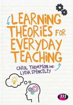 Learning Theories for Everyday Teaching by Carol Thompson