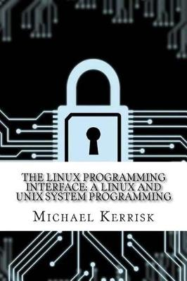 Linux Programming Interface by Michael Kerrisk