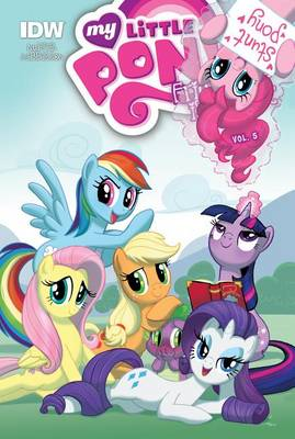 My Little Pony: Friendship Is Magic: Vol. 5 by Heather Nuhfer