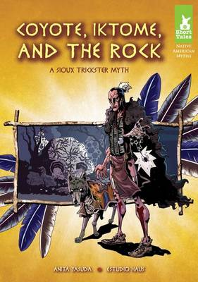 Coyote, Iktome, and the Rock by Anita Yasuda