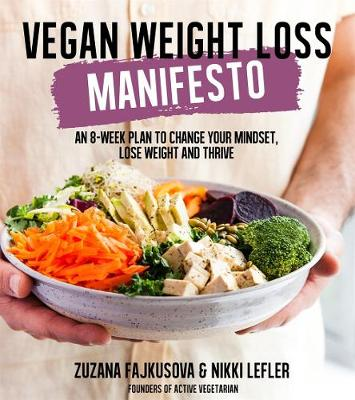 Vegan Weight Loss Manifesto by Zuzana Fajkusova