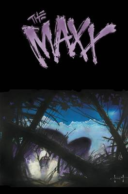 Maxx Maxxed Out, Vol. 3 by Sam Kieth