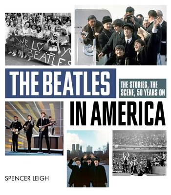 The Beatles in America by Spencer Leigh