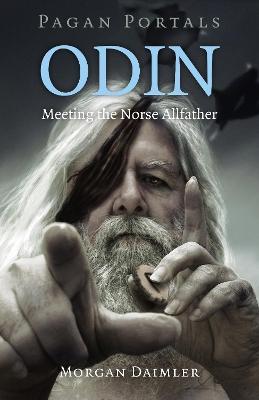 Pagan Portals - Odin by Morgan Daimler