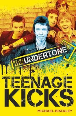 Teenage Kicks by Michael Bradley