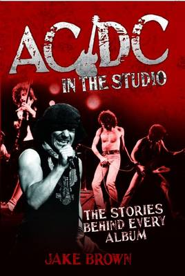 AC/DC in the Studio by Jake Brown