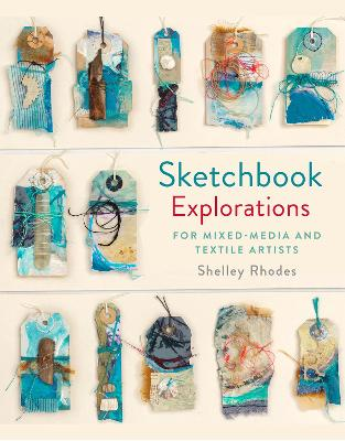 Sketchbook Explorations by Shelley Rhodes