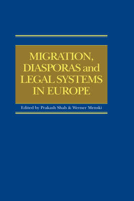 Migration, Diasporas and Legal Systems in Europe by Dr. Prakash Shah