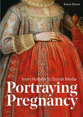 Portraying Pregnancy: from Holbein to Social Media book