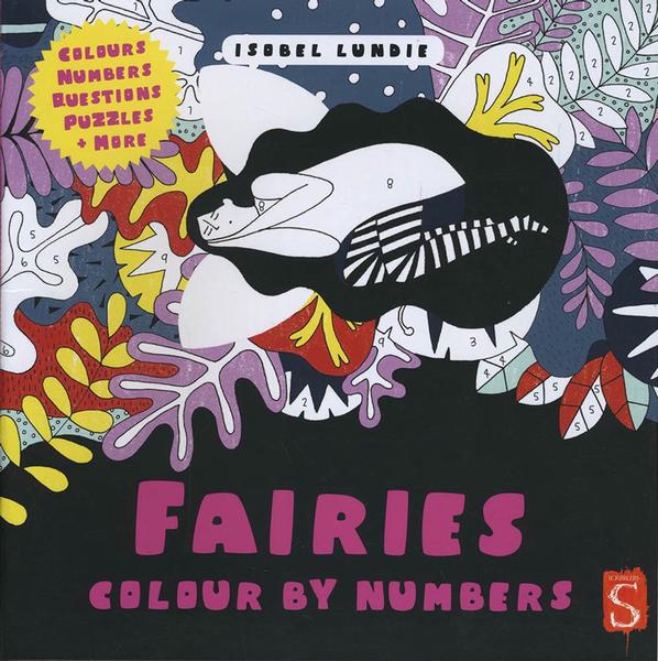 Colour By Numbers: Fairies by Isobel Lundie