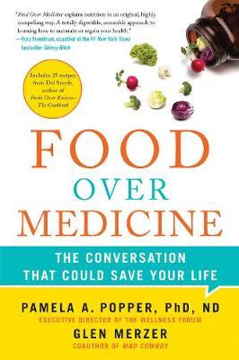 Food Over Medicine by Pamela A. Popper