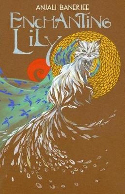 Enchanting Lily by Anjali Banerjee
