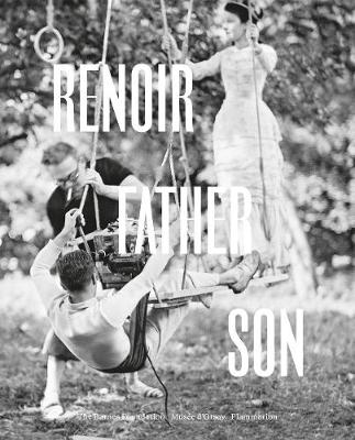 Renoir: Father and Son / Painting and Cinema by Sylvie Patry