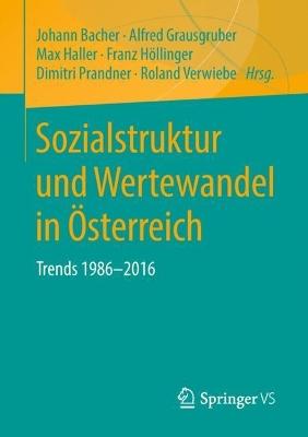 Sozialstruktur Und Wertewandel in OEsterreich: Trends 1986-2016 by Johann Bacher