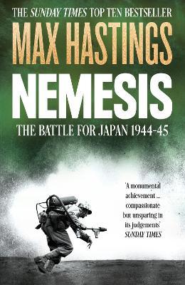 Nemesis by Sir Max Hastings