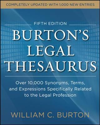 Burtons Legal Thesaurus 5th edition: Over 10,000 Synonyms, Terms, and Expressions Specifically Related to the Legal Profession book