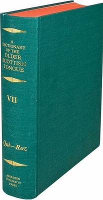 A Dictionary of the Older Scottish Tongue from the Twelfth Century to the End of the Seventeenth: Volume 7, Qui-Ro: Parts 37-41 combined by Sir William A. Craigie