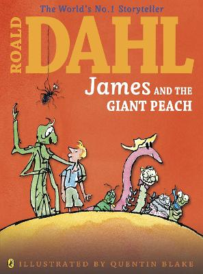 James and the Giant Peach (Colour Edition) by Roald Dahl