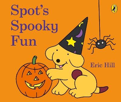 Spot's Spooky Fun: (Cased board edition) book