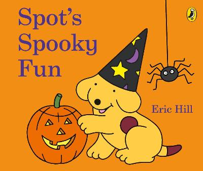 Spot's Spooky Fun: (Cased board edition) by Eric Hill