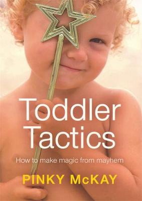 Toddler Tactics by Pinky McKay