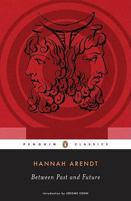 Between Past and Future by Professor Hannah Arendt