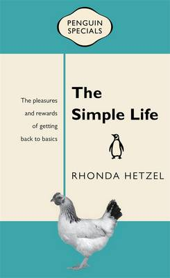 Simple Life: Penguin Specials by Rhonda Hetzel