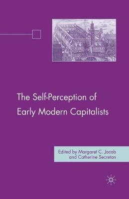 The Self-Perception of Early Modern Capitalists by Margaret C. Jacob