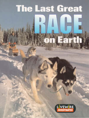 Livewire Investigates The Last Great Race on Earth by Henry Billings
